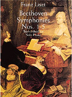 Liszt : Beethoven Symphonies Nos. 1-5 Transcribed For Solo Piano Books | Piano