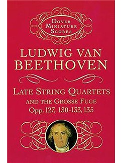 Ludwig Van Beethoven: Late String Quartets And Grosse Fuge (Miniature Score) Books | String Quartet