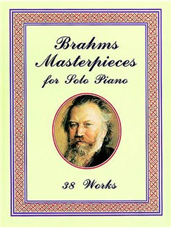 Brahms: Masterpieces For Solo Piano Books | Piano