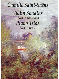 Saint-Saens: Violin Sonatas Nos.1 And 2, Piano Trios Nos.1 And 2 (Score Only) Books | Violin, Cello, Piano