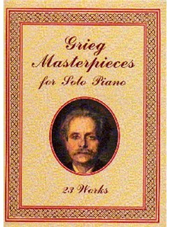 Edvard Grieg: Masterpieces For Solo Piano - 23 Works Books | Piano
