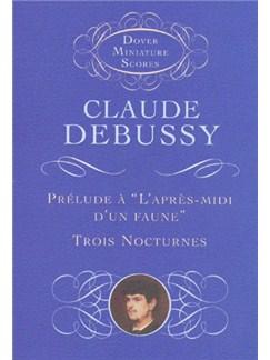 Claude Debussy: Prelude A L'Apres-Midi D'Un Faune/Trois Nocturnes Books | Orchestra