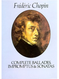 Chopin: Complete Ballades, Impromptus And Sonatas Books | Piano
