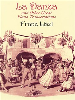 Franz Liszt: La Danza And Other Great Piano Transcriptions Books | Piano