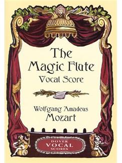 Mozart: The Magic Flute Vocal Score Books | Soprano, Alto, Tenor, Bass and Piano