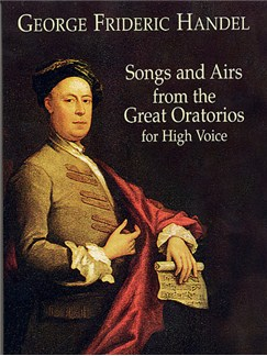 George Friederic Handel: Songs And Airs From The Great Oratorios For High Voice Books | High Voice and Piano