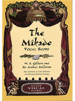 Gilbert And Sullivan: The Mikado Vocal Score Books | Soprano, Alto, Tenor, Bass and Piano
