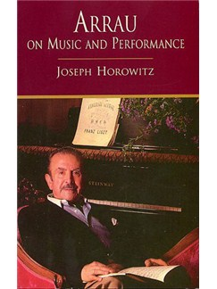 Joseph Horowitz: Arrau On Music And Performance Books |
