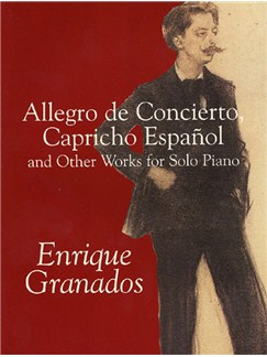 Granados: Allegro De Concierto, Capricho Espanol And Other Works For Solo Piano Books | Piano