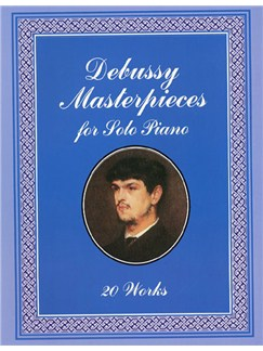 Claude Debussy: Masterpieces For Solo Piano Books | Piano