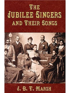 The Jubilee Singers And Their Songs Books | Soprano, Alto, Tenor, Bass