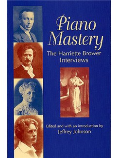 Piano Mastery - The Harriette Brower Interviews Books | Piano
