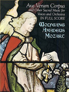 W.A. Mozart: Ave Verum Corpus And Other Sacred Choral Music For Voices And Orchestra (Full Score) Books | SATB, Orchestra