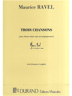 Maurice Ravel: Trois Chansons - Complete (SATB) Books | SATB