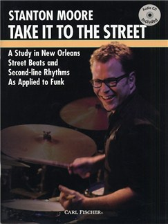 Stanton Moore: Take It To The Street Books and CDs | Drums