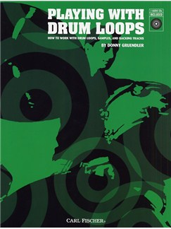 Donny Gruendler: Playing With Drum Loops Books and CDs | Drums