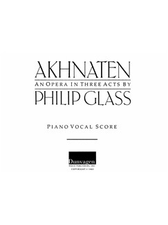 Philip Glass: Akhnaten - Opera In 3 Acts (Vocal Score) Books | Opera