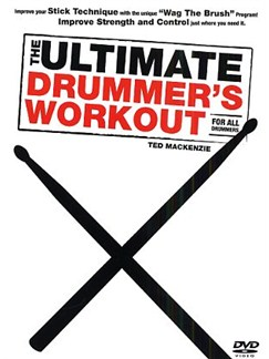 Ted Mackenzie: The Ultimate Drummer's Workout DVDs / Videos | Drums