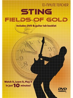 10-Minute Teacher: Sting - Fields Of Gold DVDs / Videos | Guitar
