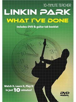 10-Minute Teacher: Linkin Park - What I've Done DVDs / Videos | Guitar