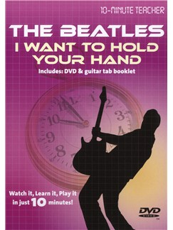 10-Minute Teacher: The Beatles - I Want To Hold Your Hand DVDs / Videos | Guitar Tab