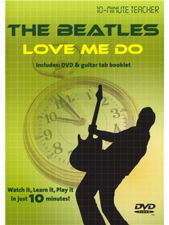10-Minute Teacher: The Beatles - Love Me Do DVDs / Videos | Guitar Tab
