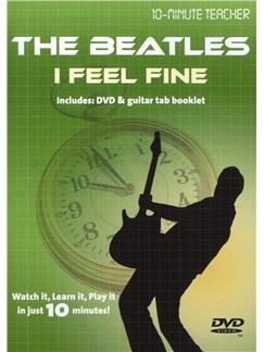 10-Minute Teacher: The Beatles - I Feel Fine DVDs / Videos | Guitar Tab