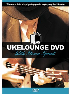 Ukelounge DVD With Steven Sproat DVDs / Videos | Ukulele