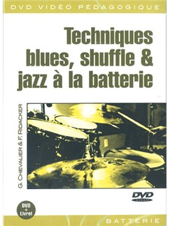 Techniques Blues, Shuffle & Jazz à la Batterie DVDs / Videos | Drums