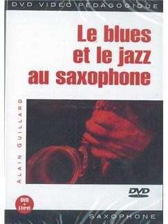 Blues et le Jazz Au Saxophone (Le) DVDs / Videos | Saxophone