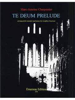 Marc-Antoine Charpentier: Te Deum Prelude Books | Trumpet, Piano Accompaniment