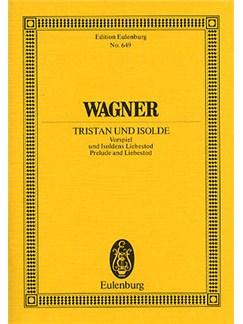 Richard Wagner: Prelude And Liebestod - Tristan Und Isolde Wwv.90 (Eulenburg  Miniature Score) Books | Soprano, Orchestra