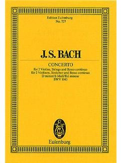 J.S. Bach: Double Violin Concerto In D Minor BWV 1043 (Eulenburg Miniature Score) Books | 2 Violins, Orchestra