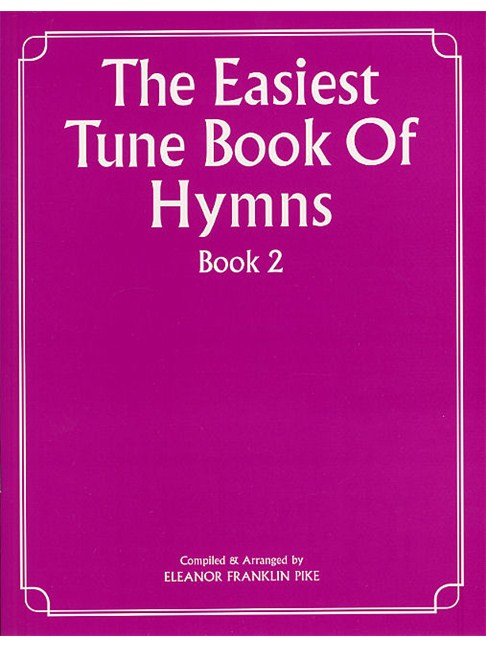 The Easiest Tune Book Of Hymns Book 2 Piano Vocal Guitar Sheet