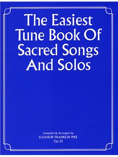 The Easiest Tune Book Of Sacred Songs And Solos Books | Voice, Piano