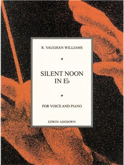 Ralph Vaughan Williams Silent Noon In E Flat - Voice And Piano Books | Piano, Voice