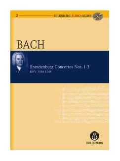 J.S. Bach: Brandenburg Concertos Nos. 1-3 (Eulenburg Score/CD) Books and CDs | Orchestra