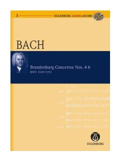 J.S. Bach: Brandenburg Concertos Nos.4-6 (Eulenburg Audio/Score) Books and CDs | Orchestra