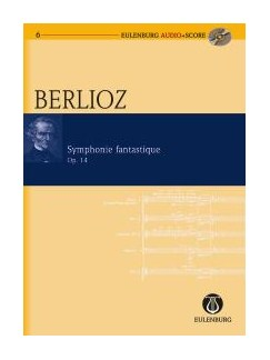 Hector Berlioz: Symphonie Fantastique (Eulenburg Score/CD) Books and CDs | Orchestra