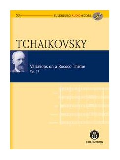 P.I. Tchaikovsky: Variations On A Rococo Theme Op.33 (Eulenburg Score/CD) Books and CDs | Cello, Orchestra