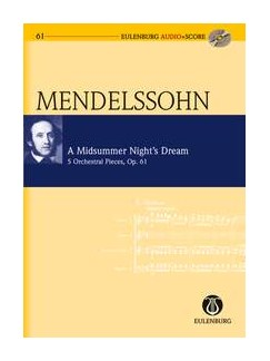 Felix Mendelssohn: A Midsummer Night's Dream Op. 61 (Eulenburg Score/CD) Books and CDs | Orchestra