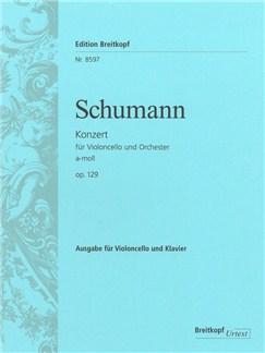 Robert Schumann: Cello Concerto In A minor Op. 129 Books | Cello, Piano Accompaniment