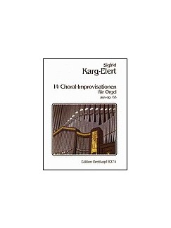 Sigfrid Karg-Elert: 14 Choral Improvisation For Organ Op. 65 Books | Organ