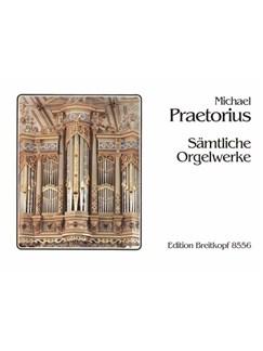 Michael Praetorius: Sämtliche Orgelwerke Books | Organ