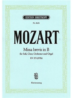 Wolfgang Amadeus Mozart: Missa Brevis In B KV 275 Books | SATB/Piano
