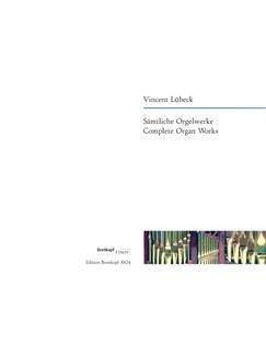 Vincent Lübeck: Complete Organ works Books   Organ