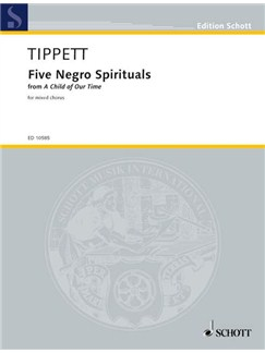 Michael Tippett: Five Negro Spirituals (A Child Of Our Time) Books | SATB, Piano Accompaniment