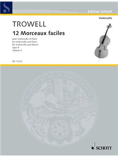 Arnold Trowell: 12 Morceaux Faciles Op. 4 Book Three Books | Cello, Piano Accompaniment