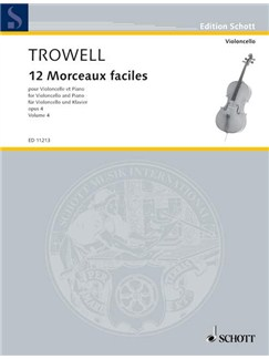 Arnold Trowell: 12 Morceaux faciles Op.4 Books | Cello, Piano Accompaniment