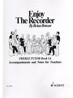 Brian Bonsor: Enjoy The Recorder - Treble Tutor Book 1A Books | Alto (Treble) Recorder, Piano Accompaniment